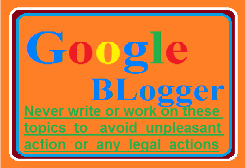 Bloggers Blog-What you must not post on blog to avoid penalty and play safe