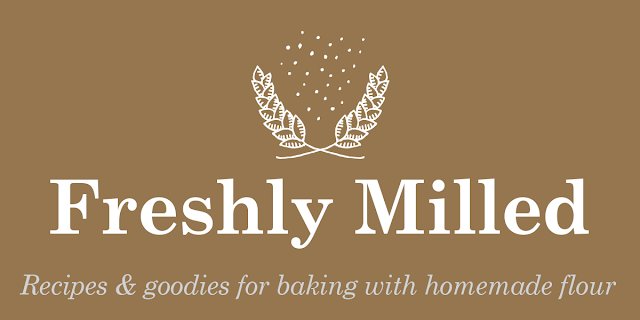 Freshly Milled - Recipes & goodies for baking with homemade flour