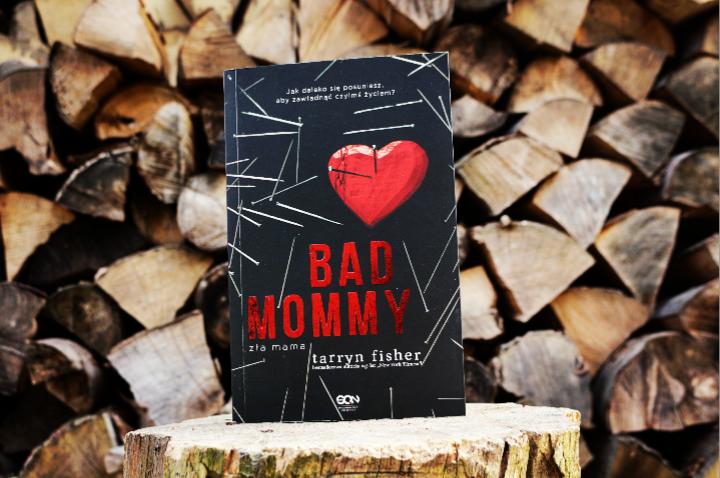 "[34] ""Bad Mommy. Zła mama"" Terryn Fisher"