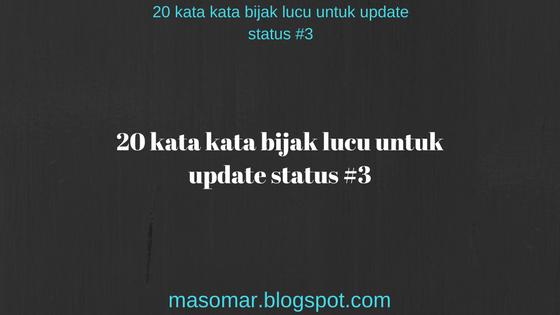 kata kata bijak lucu untuk update status