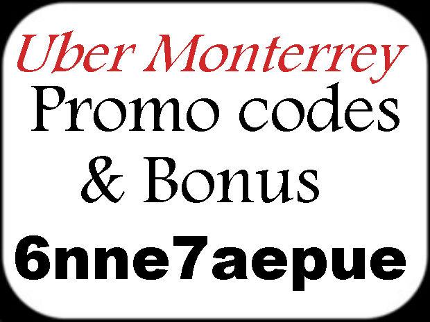 Monterrey Uber FREE Ride Promo Code 2016-2017, Uber Monterrey Referral Bonus