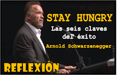 Stay Hungry Las 6 Claves Del éxito Arnold Schwarzenegger