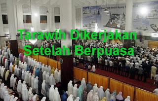 Shalat Tarawih Pertama dikerjakan setelah satu Ramadhan (berpuasa)