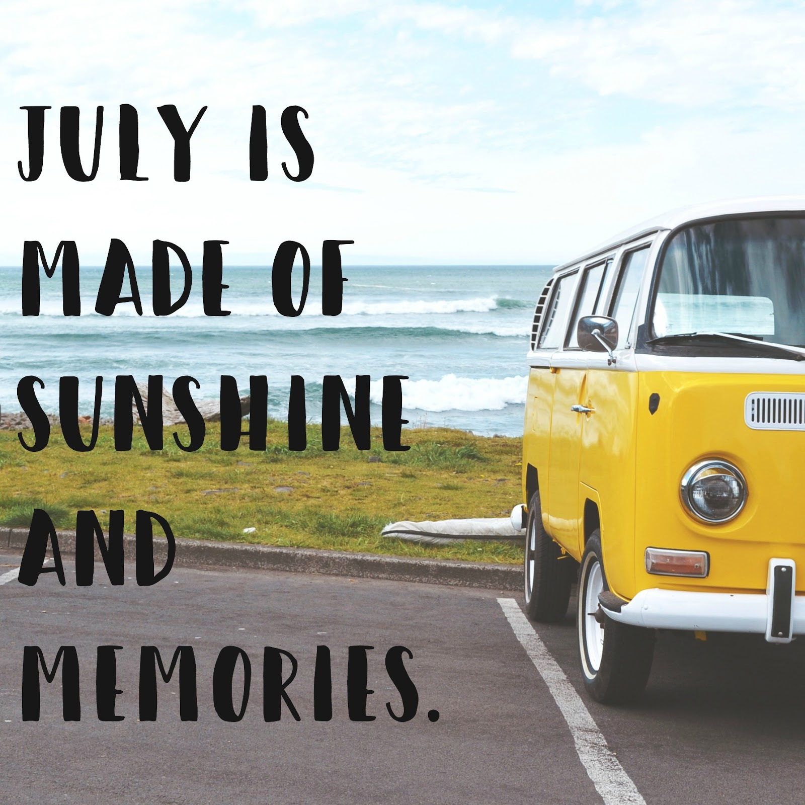 Goodbye July, Hello August.