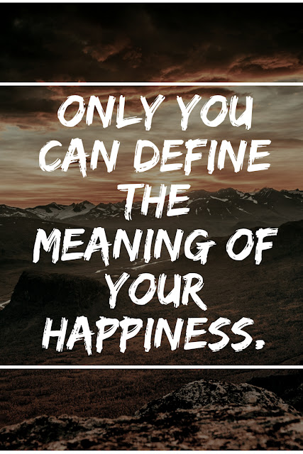 The Definition of Your Happiness.
