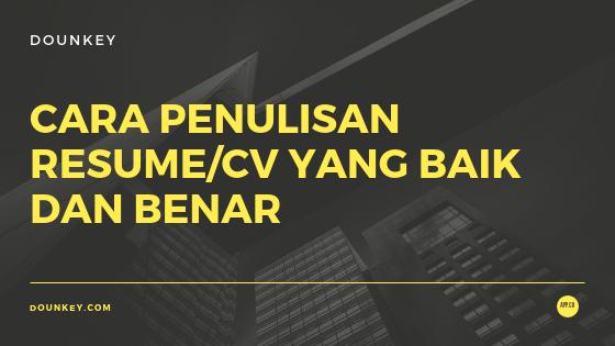 Cara Penulisan Resume/CV yang Baik dan Benar