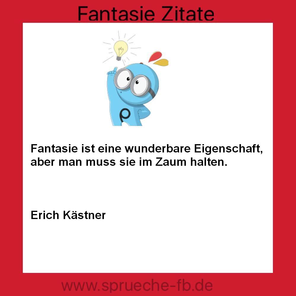 fantasie zitate - sms sprüche,guten morgen nachrichten sms - Sprüche Von Erich Kästner