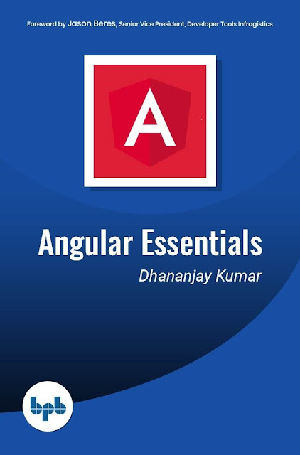 Angular Essentials  by Dhananjay Kumar - The Essential Guide to Learn Angular