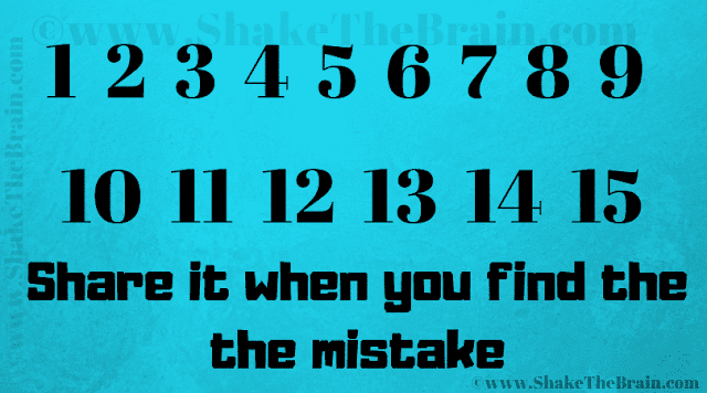 1 2 3 4 5 6 7 8 9 10 11 12 13 14 15 Share it when you find the the mistake