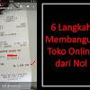 6 Langkah Membangun Toko Online dari Nol