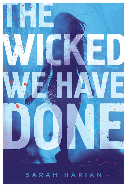 ***Cover Reveal*** The Wicked We Have Done by Sarah Harian