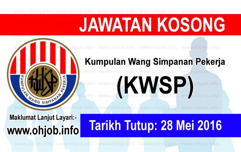 Jawatan Kerja Kosong Kumpulan Wang Simpanan Pekerja (KWSP) logo www.ohjob.info mei 2016