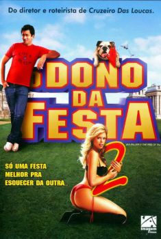 O Dono da Festa 2 Torrent - WEB-DL 720p/1080p Dual Áudio