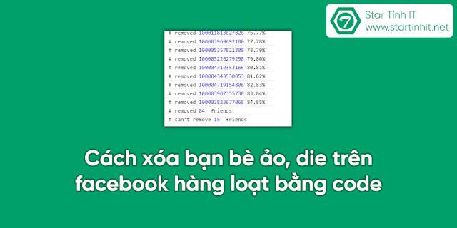 Cách xóa bạn bè ảo, die trên facebook hàng loạt bằng code