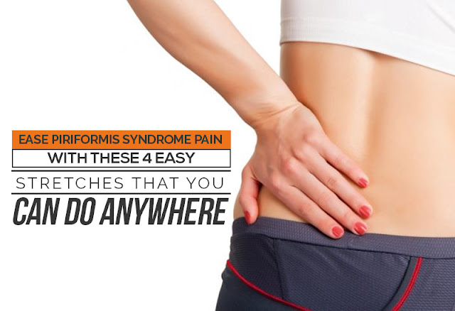 Ease Piriformis Syndrome Pain With These 4 Easy Stretches That You Can Do Anywhere