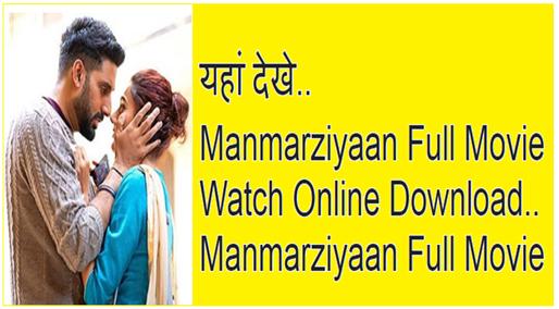 Manmarziyaan Full Movie 2018