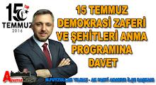 15 Temmuz Demokrasi Zaferi ve Şehitleri Anma Programına Davet