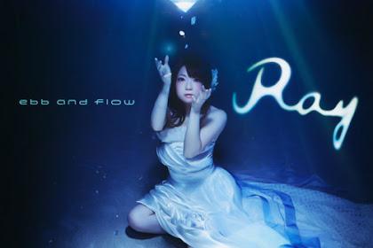 [Lirik+Terjemahan] Ray - Ebb And Flow (Pasang Dan Surut)