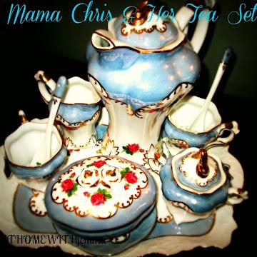 Inspirational Thursday-Mama Chris and Her Tea Set
