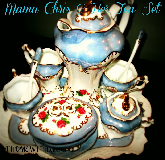 Inspirational Thursday-Mama Chris and Her Tea Set