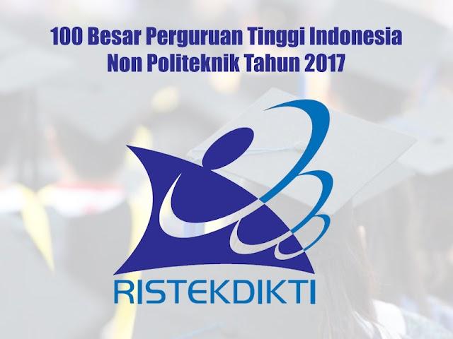 Inilah 100 Besar Perguruan Tinggi Indonesia Non Politeknik Tahun 2017