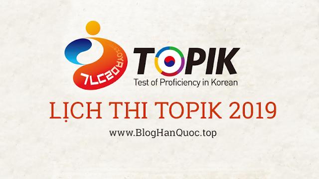 lich-thi-topik-tieng-han-2019-ky-thi-nang-luc-tieng-han-2019