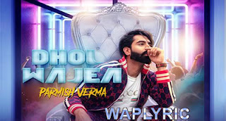Dhol Wajea Song Lyrics | Parmish Verma