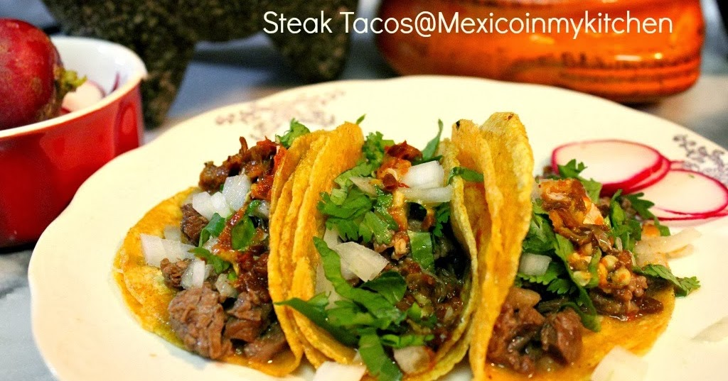 Mexico In My Kitchen Mexican Steak Tacos C Mo Hacer Tacos De Bistec Authentic Mexican Food