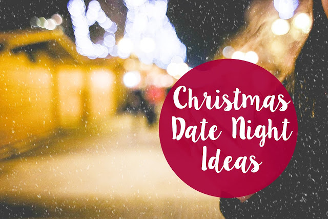 Winter/Christmas Date Night Ideas