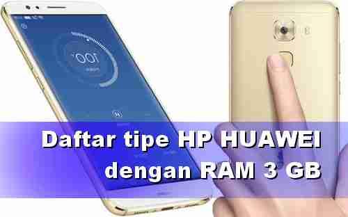 Daftar tipe HP HUAWEI RAM 3 GB Populer terbaru