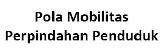 Pola Mobilitas Perpindahan Penduduk