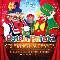 Patati Patatá – Coletânea de Sucessos (2012) CD Completo