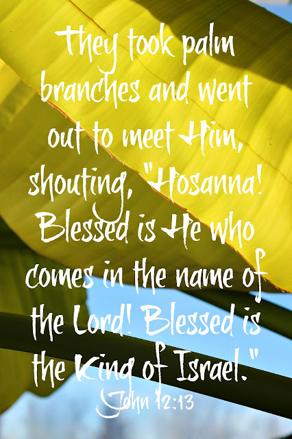 bible verse, inspirational, Easter Verse, God's Word, Palm Sunday, Easter devotion,  Jesus, http://bec4-beyondthepicketfence.blogspot.com/2016/03/sunday-verses_16.html