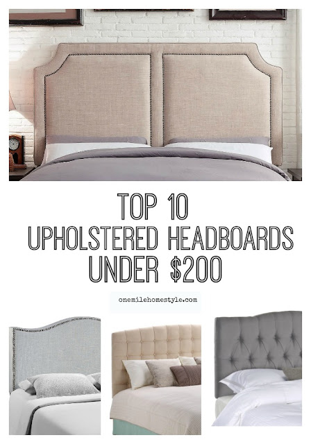 Top 10 Upholstered Headboards for under $200 - One Mile Home Style