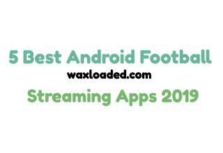 5 Best Android Football Streaming Apps