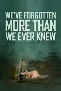 Watch We've Forgotten More Than We Ever Knew Online Free in HD