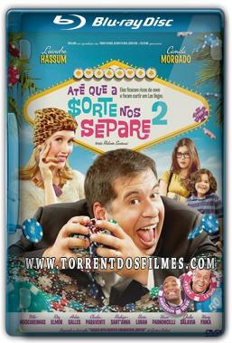 Baixar Até que a Sorte nos Separe 2 (2014) Torrent - Dublado BluRay 720p | 1080p Nacional