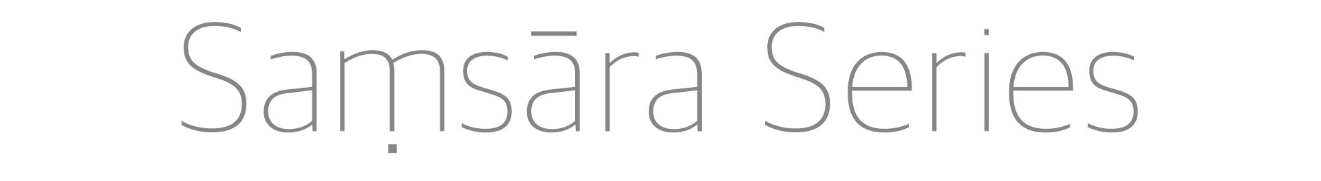 Samsara Series