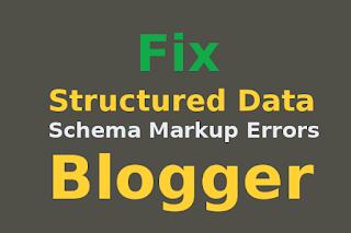 How to Fix Structured Data/ Schema Markup Errors in Blogger