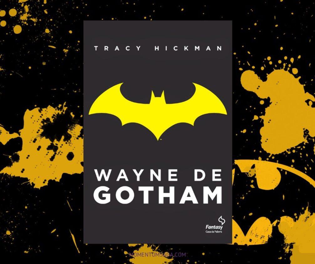 Resenha: Wayne de Gotham, de Tracy Hickman