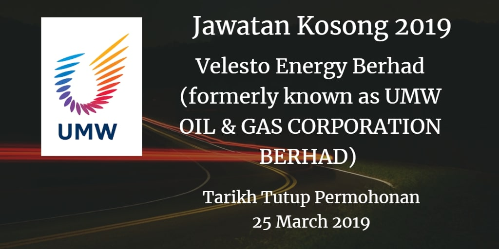 Jawatan Kosong Velesto Energy Berhad (formerly known as UMW OIL & GAS CORPORATION BERHAD) 25 March 2019