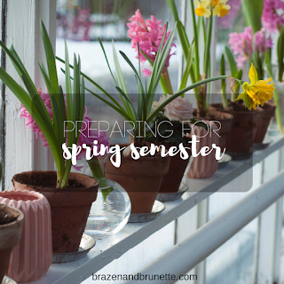 preparing for spring semester | brazenandbrunette.com