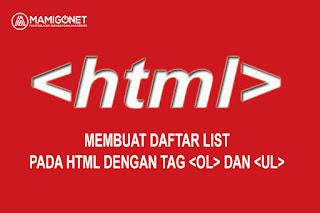 Cara Membuat Daftar/List Pada HTML (Tag ol, ul dan li)
