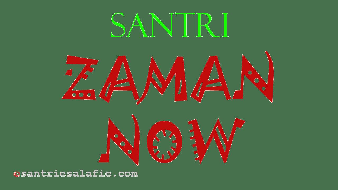 Pengertian Santri Zaman Now by Santrie Salafie
