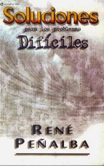 René Peñalba-Soluciones Para Los Problemas Dificiles-