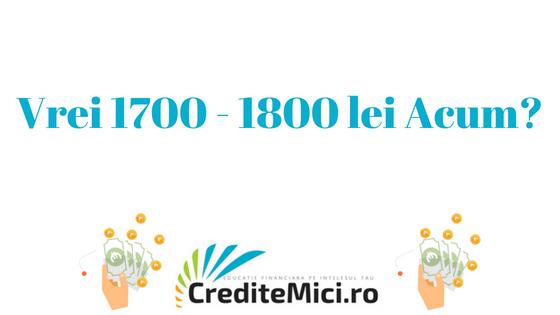 Credit 1700 lei sau 1800 lei imprumut rapid online