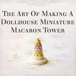 Clay Food Tutorial -Make Your Own Dollhouse Miniature Macaron Tower
