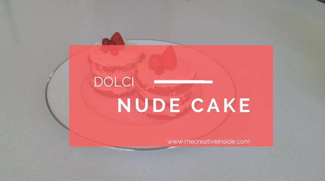 Me creativeinside nude cake dolci