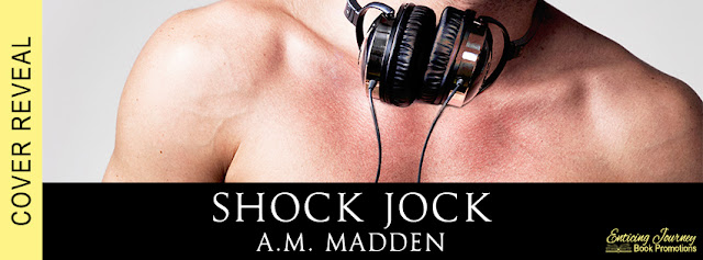 Shock Jock by A.M. Madden Cover Reveal