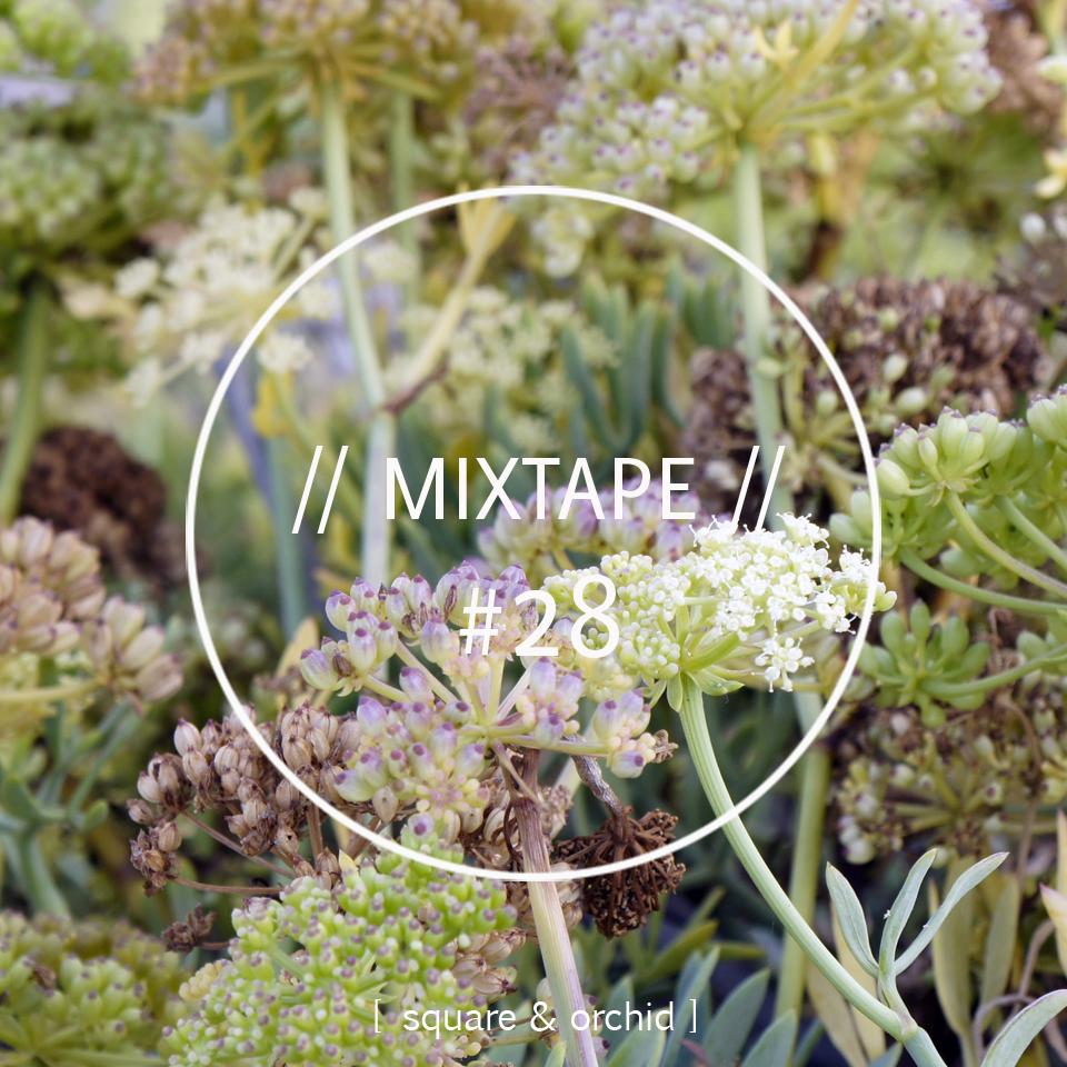 Square & Orchid - Mixtape #28